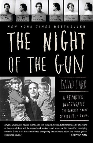 David Carr The Night Of The Gun A Reporter Investigates The Darkest Story Of His