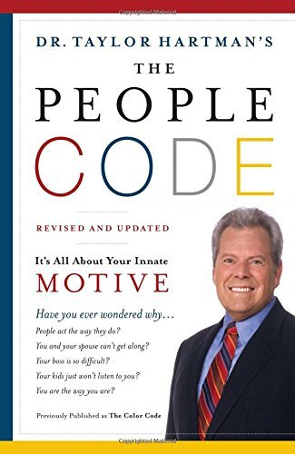 Taylor Hartman The People Code It's All About Your Innate Motive Revised