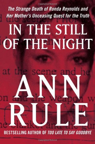 Ann Rule In The Still Of The Night The Strange Death Of Ronda Reynolds And Her Mothe
