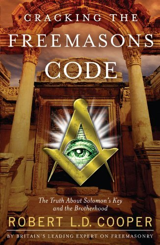Robert L. D. Cooper Cracking The Freemason's Code The Truth About Solomon's Key And The Brotherhood