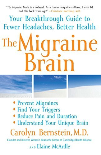 Carolyn Bernstein The Migraine Brain Your Breakthrough Guide To Fewer Headaches Bette