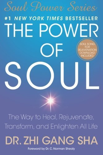 Zhi Gang Sha The Power Of Soul The Way To Heal Rejuvenate Transform And Enlig