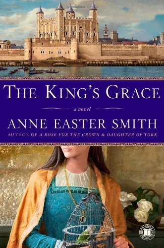 Anne Easter Smith The King's Grace