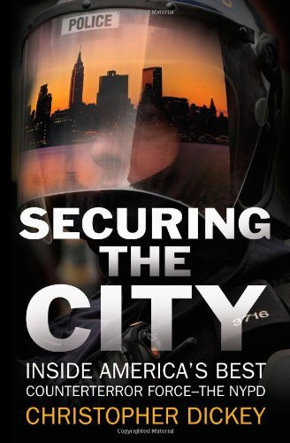 Christopher Dickey Securing The City Inside America's Best Counterterror Force The Ny