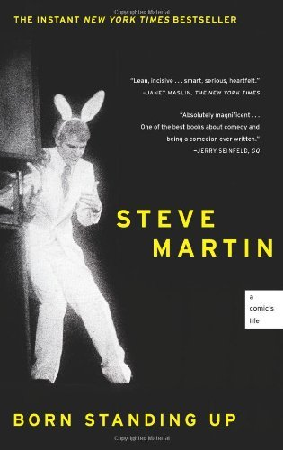 Steve Martin Born Standing Up A Comic's Life
