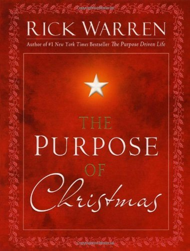 Rick Warren Purpose Of Christmas The