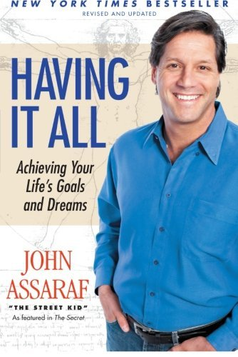 John Assaraf Having It All Achieving Your Life's Goals And Dreams Revised