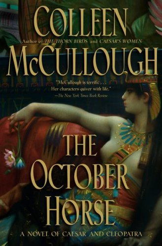 Colleen Mccullough The October Horse A Novel Of Caesar And Cleopatra