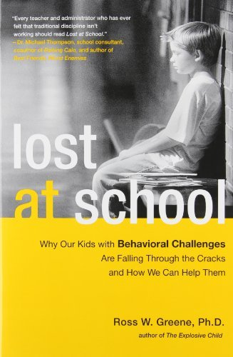 Greene Ross W. Phd Lost At School Why Our Kids With Behavioral Challenges Are Falli