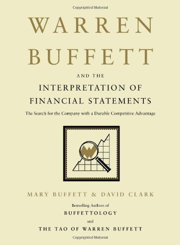Mary Buffett Warren Buffett And The Interpretation Of Financial The Search For The Company With A Durable Competi