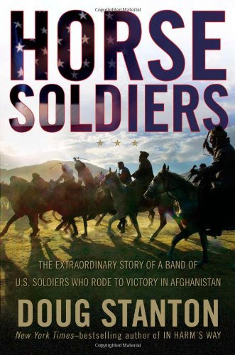 Doug Stanton Horse Soldiers The Extraordinary Story Of A Band Of U.S. Soldier