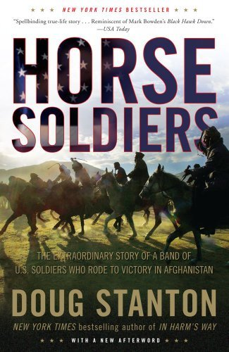 Doug Stanton Horse Soldiers The Extraordinary Story Of A Band Of Us Soldiers
