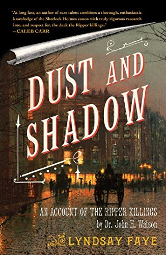Lyndsay Faye Dust And Shadow An Account Of The Ripper Killings