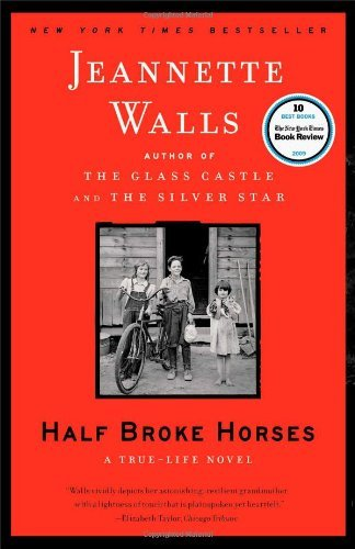 Jeannette Walls Half Broke Horses A True Life Novel