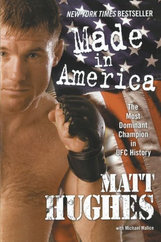 Matt Hughes Made In America The Most Dominant Champion In Ufc History