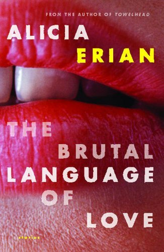 Alicia Erian The Brutal Language Of Love