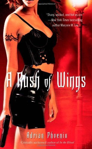 Adrian Phoenix A Rush Of Wings Book One Of The Maker's Song
