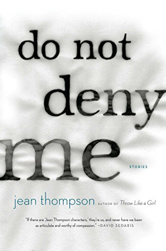 Jean Thompson Do Not Deny Me Stories