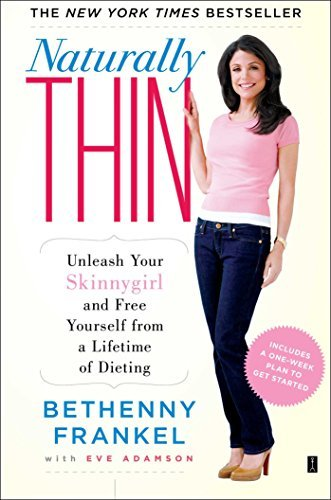 Bethenny Frankel Naturally Thin Unleash Your Skinnygirl And Free Yourself From A