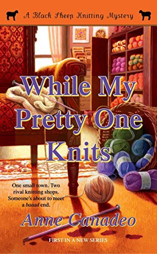 Anne Canadeo While My Pretty One Knits