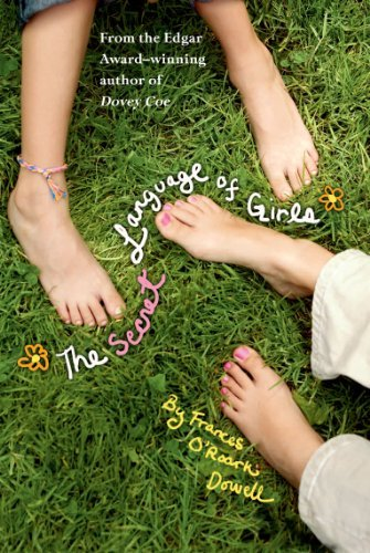 Frances O. Dowell The Secret Language Of Girls