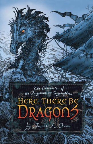 James A. Owen Here There Be Dragons