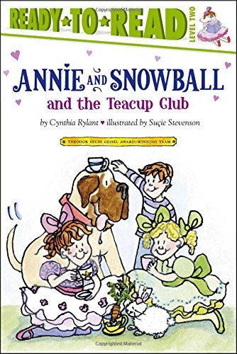 Cynthia Rylant Annie And Snowball And The Teacup Club
