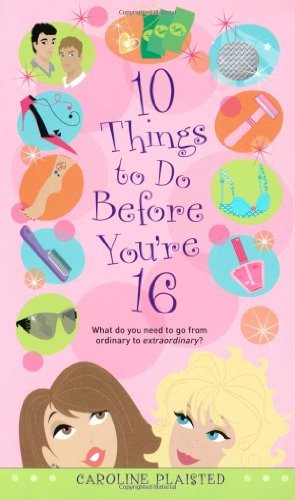 Caroline Plaisted 10 Things To Do Before You're 16