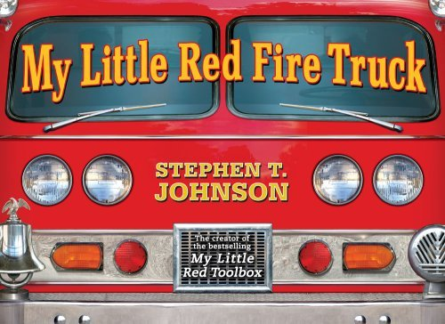 Stephen T. Johnson My Little Red Fire Truck