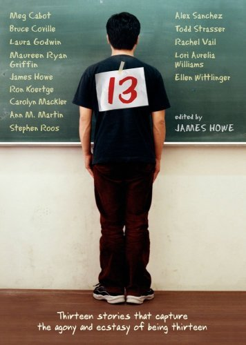 James Howe 13 Thirteen Stories That Capture The Agony And Ecsta