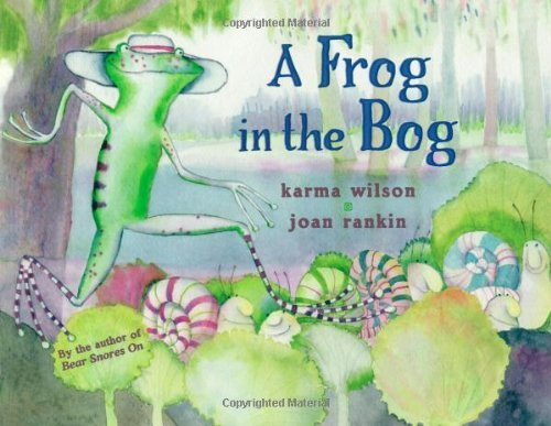 Karma Wilson A Frog In The Bog
