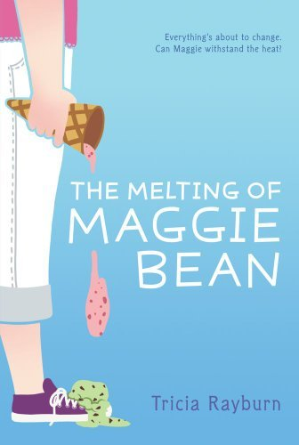 Tricia Rayburn The Melting Of Maggie Bean