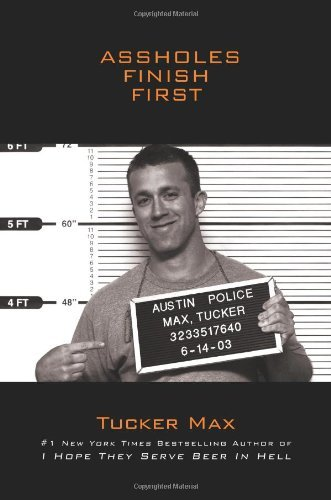 Tucker Max Assholes Finish First