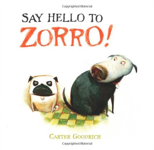 Carter Goodrich Say Hello To Zorro!