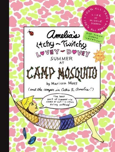 Marissa Moss Amelia's Itchy Twitchy Lovey Dovey Summer At Camp