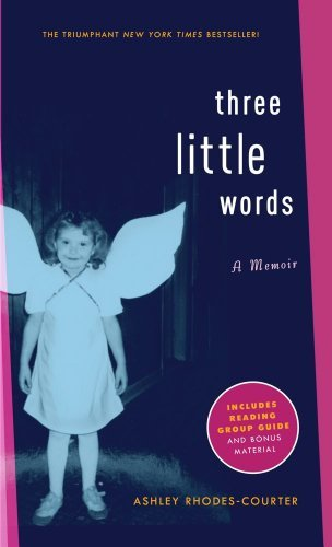 Ashley Rhodes Courter Three Little Words Reprint