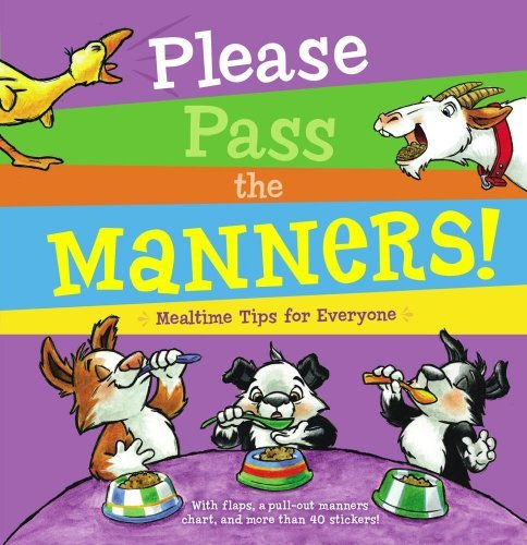 Lola Schaefer Please Pass The Manners! Mealtime Tips For Everyone [with More Than 40 Sti