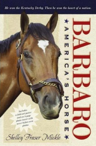 Shelley Fraser Mickle Barbaro America's Horse [with Poster]