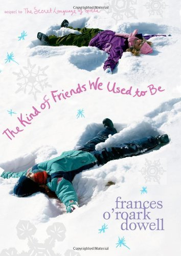 Frances O'roark Dowell The Kind Of Friends We Used To Be