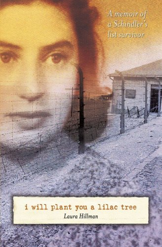 Laura Hillman I Will Plant You A Lilac Tree A Memoir Of A Schindler's List Survivor Reprint