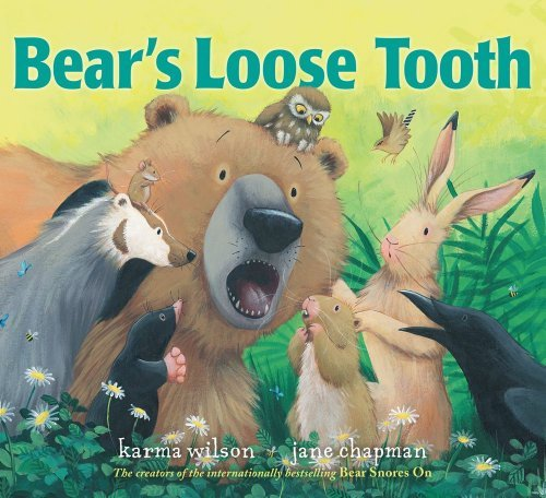 Karma Wilson Bear's Loose Tooth