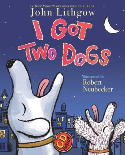 John Lithgow I Got Two Dogs (book And Cd) [with Cd] Book And CD