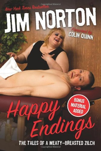 Jim Norton Happy Endings The Tales Of A Meaty Breasted Zilch