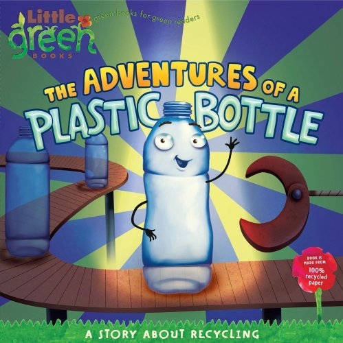 Alison Inches The Adventures Of A Plastic Bottle A Story About Recycling Original