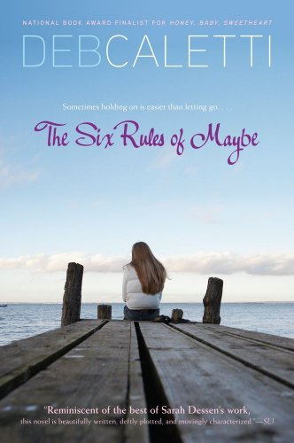 Deb Caletti The Six Rules Of Maybe Reprint