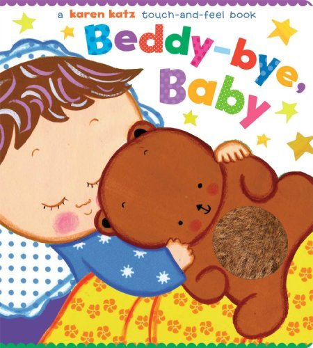 Karen Katz Beddy Bye Baby A Touch And Feel Book