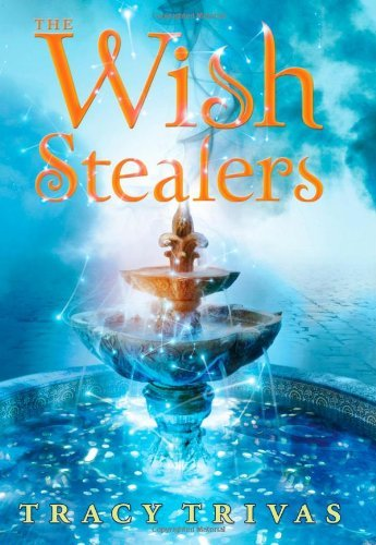 Tracy Trivas The Wish Stealers