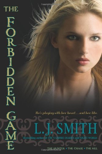 L. J. Smith The Forbidden Game The Hunter; The Chase; The Kill Bind Up