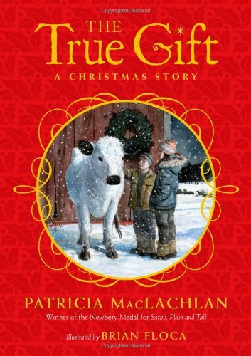 Patricia Maclachlan The True Gift A Christmas Story