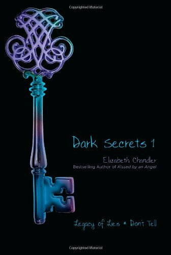 Elizabeth Chandler Dark Secrets 1 Legacy Of Lies Don't Tell Bind Up